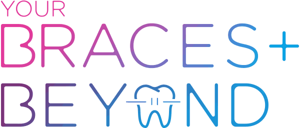 Your Braces and Beyond